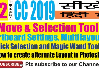 Photoshop CC 2019 सीखे हिंदीं में  – All about Move and Selection Tools: Full Detail Video in Hindi